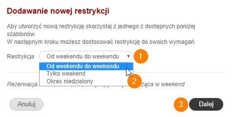 Dodawanie nowej restrykcji - od weekendu do weekendu